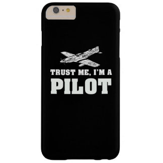 Trust me, I'm a pilot Barely There iPhone 6 Plus Case
