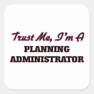 Trust me I'm a Planning Administrator Sticker