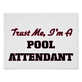 Trust me I'm a Pool Attendant Posters