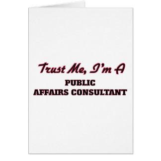 Trust me I'm a Public Affairs Consultant Greeting Card
