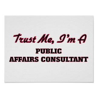Trust me I'm a Public Affairs Consultant Poster