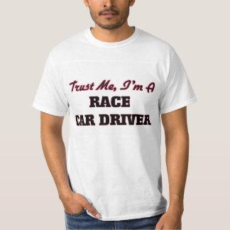Trust me I'm a Race Car Driver T Shirt