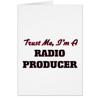 Trust me I'm a Radio Producer Greeting Card