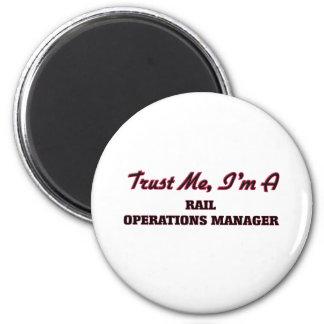 Trust me I'm a Rail Operations Manager Fridge Magnet