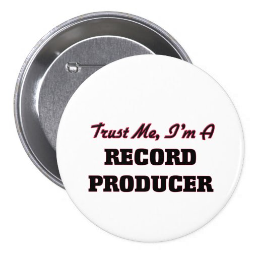 Trust me I'm a Record Producer Pinback Button