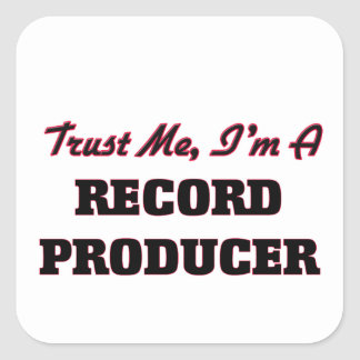 Trust me I'm a Record Producer Square Sticker