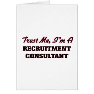 Trust me I'm a Recruitment Consultant Greeting Card