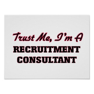 Trust me I'm a Recruitment Consultant Posters