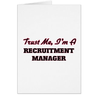 Trust me I'm a Recruitment Manager Greeting Card