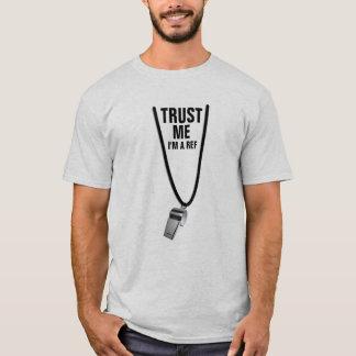 Trust me, I'm a Ref T-Shirt