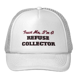 Trust me I'm a Refuse Collector Trucker Hat