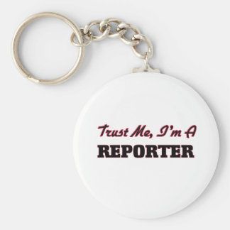 Trust me I'm a Reporter Key Ring