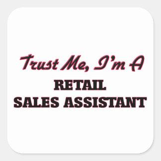 Trust me I'm a Retail Sales Assistant Square Sticker
