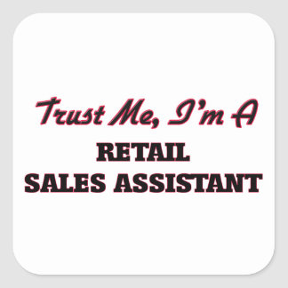 Trust me I'm a Retail Sales Assistant Square Stickers