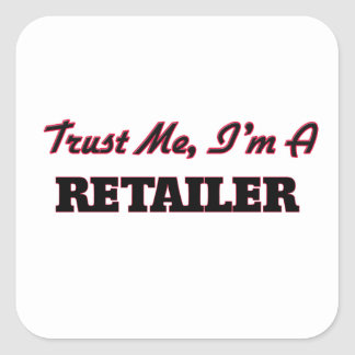 Trust me I'm a Retailer Square Sticker
