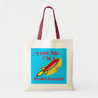 Trust Me I'm a Rocket Scientist Products Budget Tote Bag