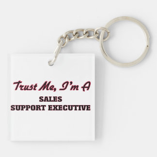 Trust me I'm a Sales Support Executive Square Acrylic Key Chain