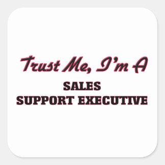 Trust me I'm a Sales Support Executive Sticker