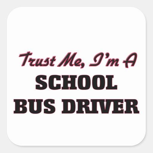Trust me I'm a School Bus Driver Stickers