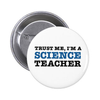 Trust Me, I'm A Science Teacher 6 Cm Round Badge