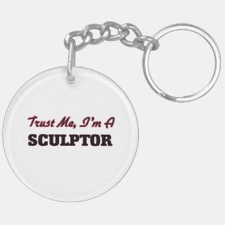 Trust me I'm a Sculptor Key Ring