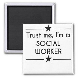 Trust Me I'm A Social Worker Square Magnet