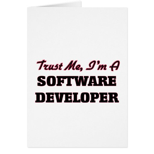 Trust me I'm a Software Developer Greeting Cards