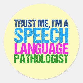 Trust Me, I'm a Speech Language Pathologist Classic Round Sticker