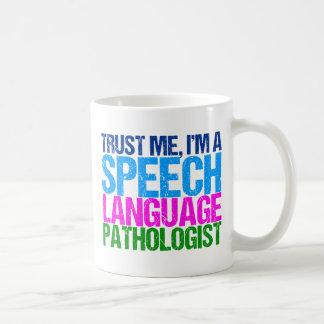 Trust Me, I'm a Speech Language Pathologist Coffee Mug