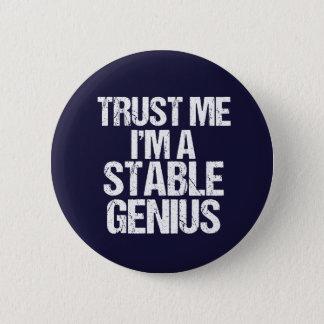 Trust Me I'm a Stable Genius Anti Trump Humor 6 Cm Round Badge
