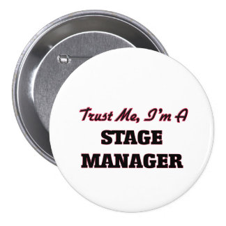 Trust me I'm a Stage Manager 7.5 Cm Round Badge