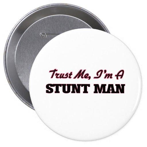 Trust me I'm a Stunt Man Pin