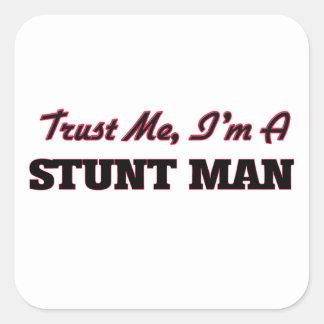 Trust me I'm a Stunt Man Square Sticker