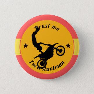 Trust me, I'm a stuntman 6 Cm Round Badge