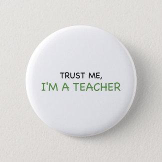 Trust Me, I'm A Teacher 6 Cm Round Badge