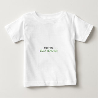 Trust Me, I'm A Teacher Baby T-Shirt