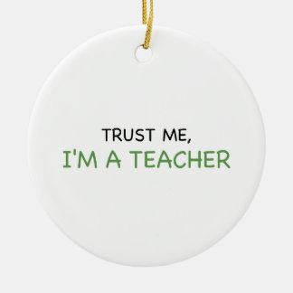 Trust Me, I'm A Teacher Round Ceramic Decoration