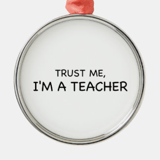 Trust Me, I'm A Teacher Silver-Colored Round Decoration