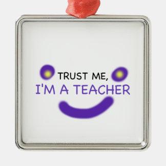 Trust Me, I'm A Teacher Silver-Colored Square Decoration