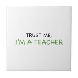 Trust Me, I'm A Teacher Tile
