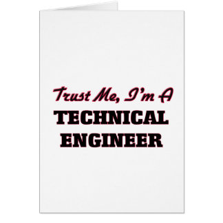 Trust me I'm a Technical Engineer Greeting Card