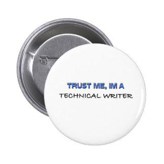 Trust Me I'm a Technical Writer 6 Cm Round Badge