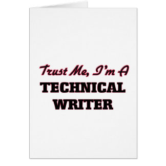 Trust me I'm a Technical Writer Greeting Card