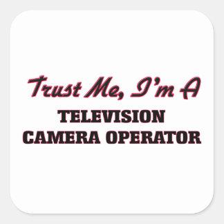 Trust me I'm a Television Camera Operator Square Sticker