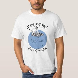 Trust me, I'm a therapist. T Shirt