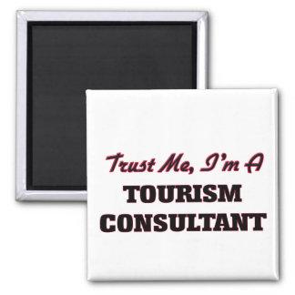 Trust me I'm a Tourism Consultant Refrigerator Magnets