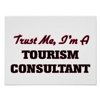 Trust me I'm a Tourism Consultant Poster