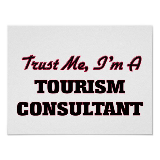 Trust me I'm a Tourism Consultant Poster