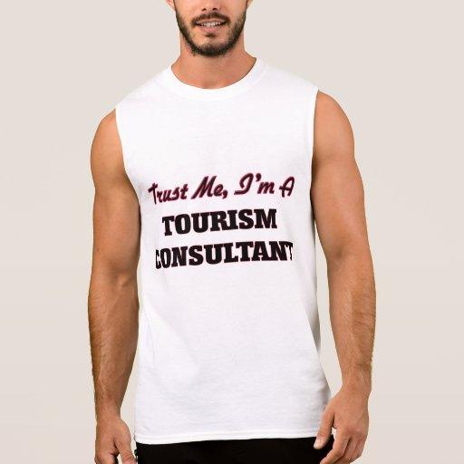 Trust me I'm a Tourism Consultant Sleeveless T-shirts