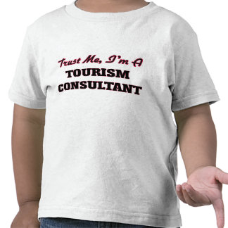 Trust me I'm a Tourism Consultant Tee Shirts
